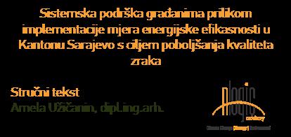 Sistemska podrška građanima prilikom implementacije mjera energijske efikasnosti u Kantonu Sarajevo s ciljem poboljšanja kvaliteta zraka